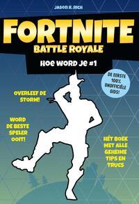 Fortnite Battle Royale - Hoe word je # 1-Jason R. Rich