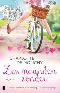 Zes maanden zonder-Charlotte de Monchy