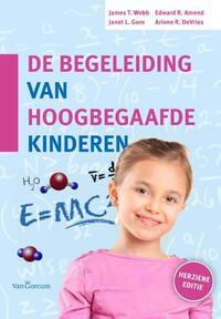 De begeleiding van hoogbegaafde kinderen-Arlene R. de Vries, Edward R. Amend, James T. Webb, Janet L. Gore