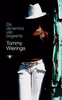 De dynamica van begeerte-Tommy Wieringa