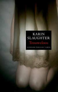 Trouweloos-Karin Slaughter