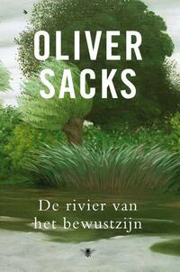 De rivier van het bewustzijn-Oliver Sacks