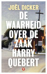De waarheid over de zaak Harry Quebert-Joël Dicker