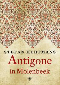 Antigone in Molenbeek-Stefan Hertmans