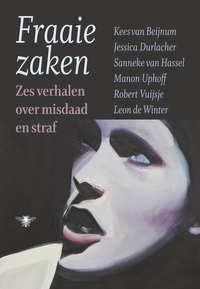 Fraaie zaken-Kees van Beijnum, Leon de Winter, Manon Uphoff, Robert Vuijsje, Sanneke van Hassel