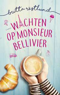 Wachten op monsieur Bellivier-Britta Röstlund