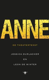 Anne - de theatertekst-Jessica Durlacher, Leon de Winter