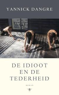 De idioot en de tederheid-Yannick Dangre-eBook
