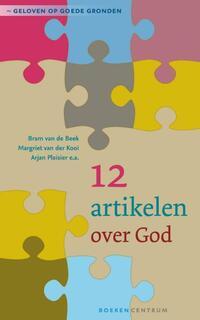 12 artikelen over God-A. van de Beek, Arjan Plaisier, Margriet van der Kooi