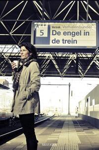 De engel in de trein-Gert-Jan van den Bemd, Lijda Hammenga, Mark-Jan Zwart, Rijk Jansen-eBook