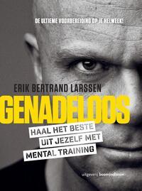 Genadeloos - Haal het beste uit jezelf met mental training-Erik Bertrand Larssen