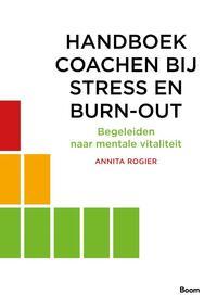 Handboek coachen bij stress en burn-out-Annita Rogier