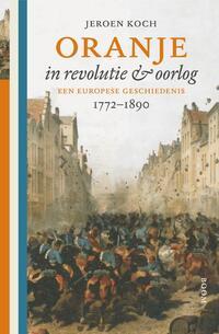 Oranje in revolutie en oorlog-Jeroen Koch
