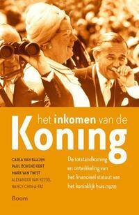 Het inkomen van de koning-Alexander van Kessel, Carla van Baalen, Mark van Twist, Nancy Chin-A-Fat, Paul Bovend'eert