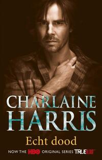True Blood 6 - Echt dood-Charlaine Harris-eBook
