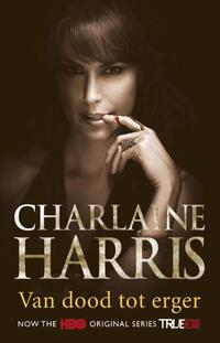 True Blood 8 - Van dood tot erger-Charlaine Harris-eBook