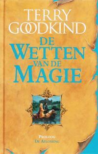 De Wetten van de Magie - Proloog - De Aflossing-Terry Goodkind-eBook