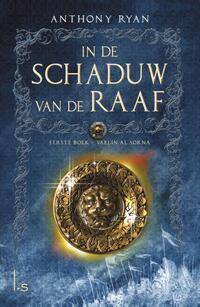 In de Schaduw van de Raaf 1 - Vaelin Al Sorna-Anthony Ryan-eBook