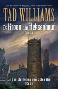 De Laatste Koning van Osten Ard 1 - De Kroon van het Heksenhout I-Tad Williams