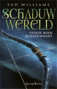 Schaduwwereld 4 - Schaduwhart-Tad Williams