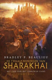 Het Lied van het Gebroken Zand 1 - De Twaalf Koningen van Sharakhai-Bradley P. Beaulieu-eBook