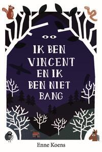 Ik ben Vincent en ik ben niet bang-Enne Koens