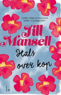 Hals over kop-Jill Mansell