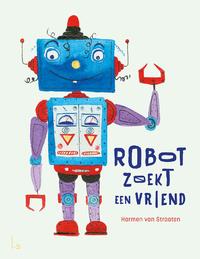Robot zoekt een vriend-Harmen van Straaten