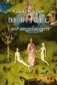 De bijbel voor ongelovigen-Guus Kuijer