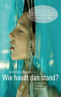 Wie Houdt Dan Stand-Andrea Bajani
