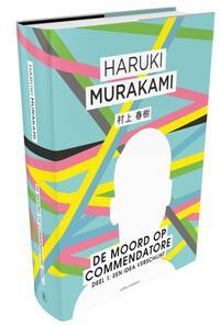 De moord op Commendatore 1 - Een Idea verschijnt-Haruki Murakami