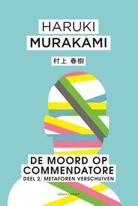 De moord op Commendatore 2 - Metafoor verschuift-Haruki Murakami-eBook