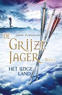De Grijze Jager 3 - Het ijzige land-John Flanagan