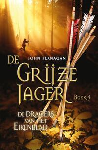 De Grijze Jager 4 - De dragers van het Eikenblad-John Flanagan