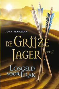 De Grijze Jager 7 - Losgeld voor Erak-John Flanagan