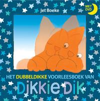 Het Dubbeldikke voorleesboek van Dikkie Dik - met dvd-Jet Boeke