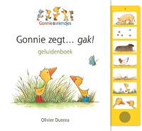 Gonnie zegt... gak! (geluidenboek)-Olivier Dunrea