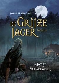 De Grijze Jager novelle - De jacht op het schaduwdier-John Flanagan-eBook