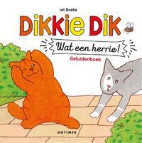Dikkie Dik Wat een herrie! (met geluiden)-Jet Boeke