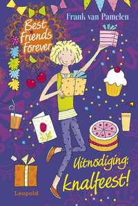 Best Friends Forever * Uitnodiging: knalfeest!-Frank van Pamelen-eBook