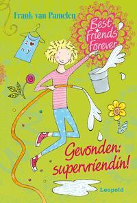 Best Friends Forever - Gevonden: supervriendin!-Frank van Pamelen-eBook