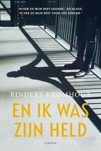 En ik was zijn held-Rindert Kromhout