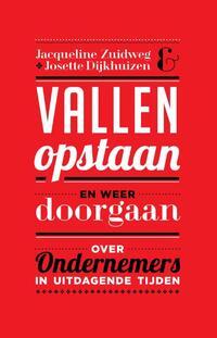 Vallen, opstaan en weer doorgaan-Jacqueline Zuidweg, Josette Dijkhuizen-eBook