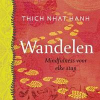 Wandelen-Thich Nhat Hanh