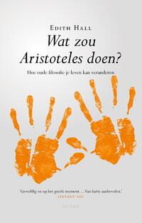 Wat zou Aristoteles doen?-Edith Hall
