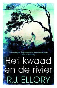 Het kwaad en de rivier-R.J. Ellory