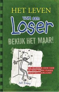Het leven van een loser 3 - Bekijk het maar!-Jeff Kinney