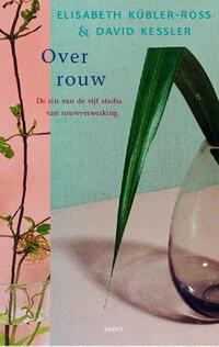 Over rouw-David Kessler, Elisabeth Kübler-Ross