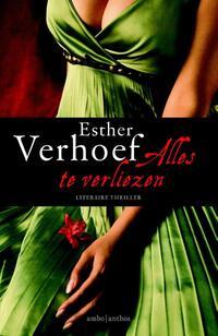 Alles te verliezen-Esther Verhoef