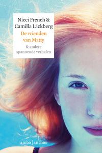 De vrienden van Matty & andere spannende verhalen-Camilla Läckberg, Nicci French